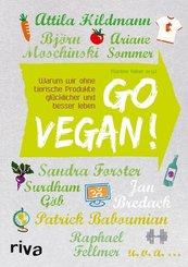 Go vegan! Warum wir ohne tierische Produkte glücklicher und besser leben