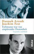 Eichmann war von empörender Dummheit
