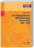 Deutsche Außenpolitik im Wilhelminischen Kaiserreich 1890-1918
