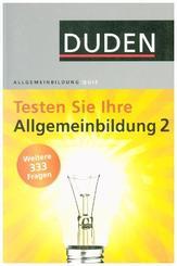 Duden - Testen Sie Ihre Allgemeinbildung - Bd.2