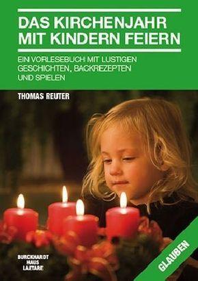Das Kirchenjahr mit Kindern feiern