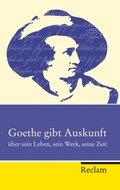 Goethe gibt Auskunft über sein Leben, sein Werk, seine Zeit