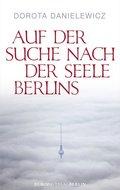 Auf der Suche nach der Seele Berlins