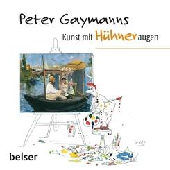Peter Gaymanns Kunst mit Hühneraugen