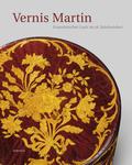 Vernis Martin. Französischer Lack im 18. Jahrhundert