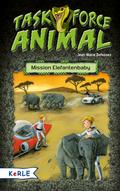 Task Force Animal - Mission Elefantenbaby