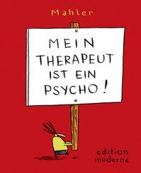 Mein Therapeut ist ein Psycho!