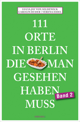 111 Orte in Berlin, die man gesehen haben muss - Bd.2