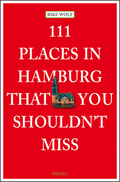 111 Places in Hamburg that shouldn't you shouldn't miss