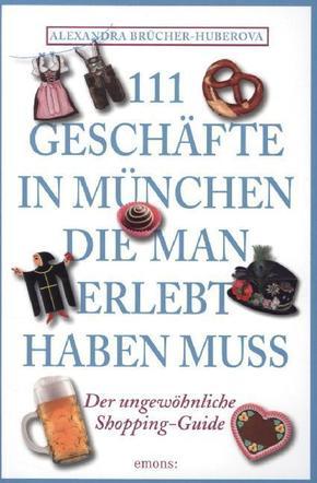 111 Geschäfte in München, die man erlebt haben muss