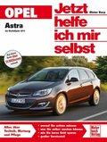 Jetzt helfe ich mir selbst: Opel Astra ab Modelljahr 2011