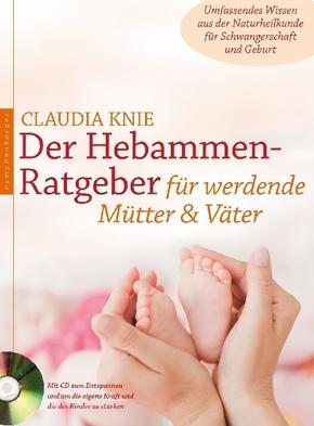 Der Hebammen-Ratgeber für werdende Mütter & Väter, m. Audio-CD