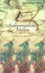 Indogermanische Mythen - Bd.1