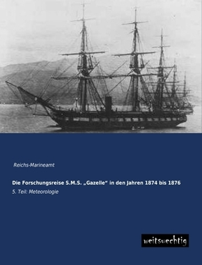 Die Forschungsreise S.M.S.  Gazelle  in den Jahren 1874 bis 1876 - Tl.5