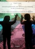 Interdisziplinarität und Ästhetische Bildung in der Grundschule