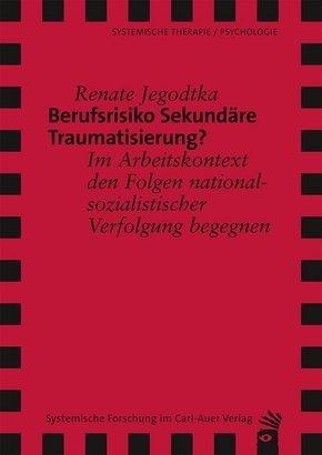 Berufsrisiko Sekundäre Traumatisierung?