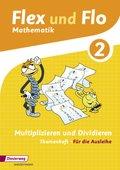 Flex und Flo, Ausgabe 2014: Multiplizieren und Dividieren (Für die Ausleihe) - Themenheft.2
