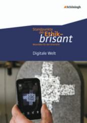 Standpunkte der Ethik - brisant: Digitale Welt