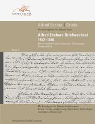 Briefe: Alfred Eschers Briefwechsel 1852-1866