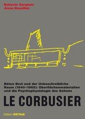 Le Corbusier. Béton Brut und der unbeschreibliche Raum (1940 - 1965)
