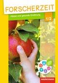 Forscherzeit - Themenhefte für den Sachunterricht: Körper und gesunde Ernährung, 1./2. Schuljahr, Schülerheft