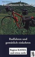 Fahrradtouren für Genießer - Region Kassel und etwas mehr