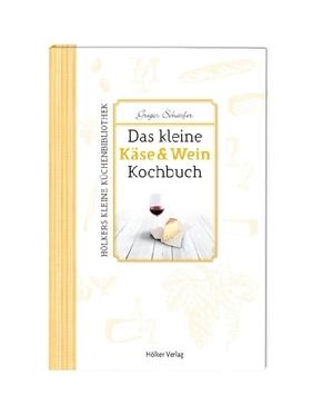 Das kleine Käse & Wein-Kochbuch