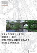 Wanderführer durch die Kulturlandschaft Deilbachtal