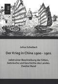 Der Krieg in China 1900 - 1901 nebst einer Beschreibung der Sitten, Gebräuche und Geschichte des Landes - Bd.2