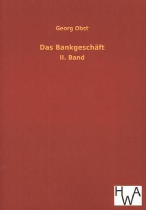 Das Bankgeschäft - Bd.2