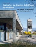 Baukultur im Kanton Solothurn 1940-1980