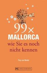 99 x Mallorca wie Sie es noch nicht kennen