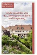 Siedlungsgärten des 20. Jahrhunderts in Basel und Umgebung