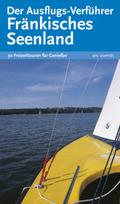 Der Ausflugs-Verführer - Fränkisches Seenland