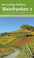 Der Ausflugs-Verführer - Weinfranken - Bd.2