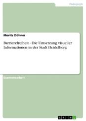 Barrierefreiheit - Die Umsetzung visueller Informationen in der Stadt Heidelberg