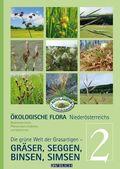Ökologische Flora Niederösterreichs Pflanzenwelt entdecken und bestimmen - Bd.2