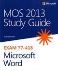 MOS 2013 Study Exam 77-418 Microsoft Word