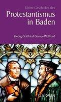 Kleine Geschichte des Protestantismus in Baden