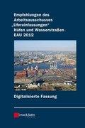 """Empfehlungen des Arbeitsausschusses """"Ufereinfassungen"""" Häfen und Wasserstraßen EAU 2012, Digitalisierte Fassung, CD-ROM"""