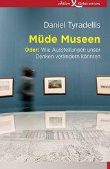 Müde Museen