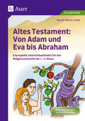 Altes Testament: Von Adam und Eva bis Abraham