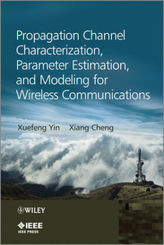 Propagation Channel Characterization, Parameter Estimation, and Modeling for Wireless Communications