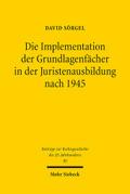 Die Implementation der Grundlagenfächer in der Juristenausbildung nach 1945
