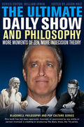 The Ultimate Daily Show and Philosophy