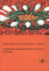 Traditionelle vegetarische Küche in Theorie und Praxis