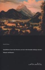 Spezialführer durch das Gesäuse und durch die Ennstaler Gebirge zwischen Admont und Eisenerz