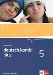 deutsch.kombi Plus: 9. Klasse, Arbeitsheft, Erweiterte Ausgabe; Bd.5