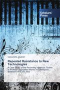 Repeated Resistance to New Technologies