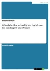 Öffentliche Akte an kirchlichen Hochfesten bei Karolingern und Ottonen
